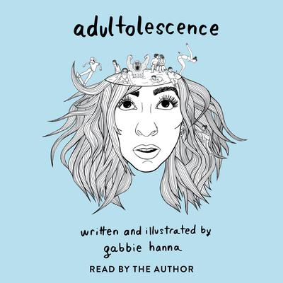 Adultolescence Audiobook, by Gabbie Hanna