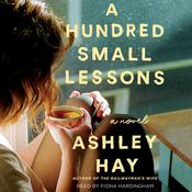 A Hundred Small Lessons: A Novel Audiobook, by Ashley Hay
