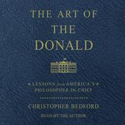 The Art of the Donald Audiobook, by Christopher Bedford