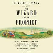 The Wizard and the Prophet Audiobook, by Charles C. Mann