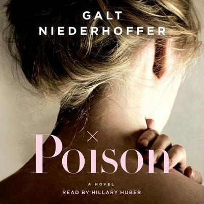 Poison: A Novel Audiobook, by Galt Niederhoffer