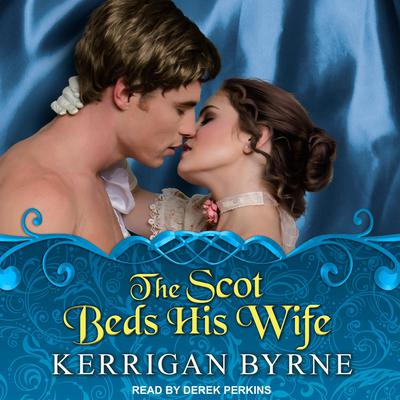The Scot Beds His Wife Audiobook, by Kerrigan Byrne