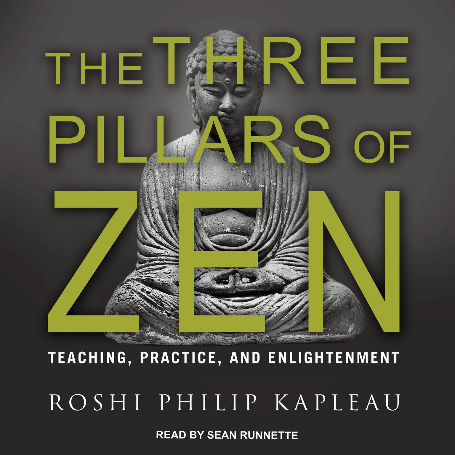 The Three Pillars of Zen: Teaching, Practice, and Enlightenment Audiobook, by Roshi Philip Kapleau