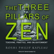 The Three Pillars of Zen: Teaching, Practice, and Enlightenment Audiobook, by Roshi Philip Kapleau