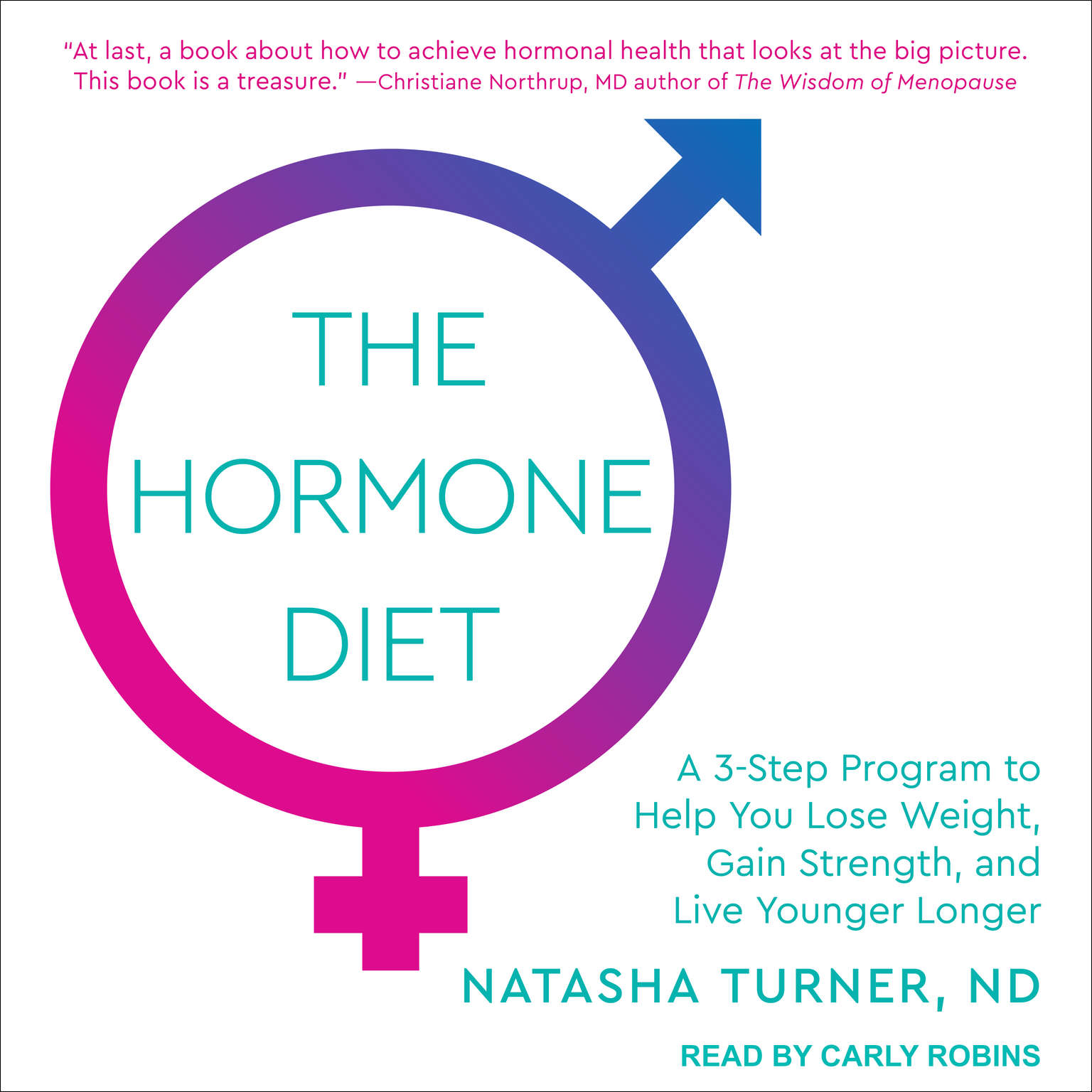 The Hormone Diet: A 3-step Program to Help You Lose Weight, Gain Strength, and Live Younger Longer Audiobook, by Natasha Turner