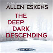 The Deep Dark Descending Audiobook, by Allen Eskens