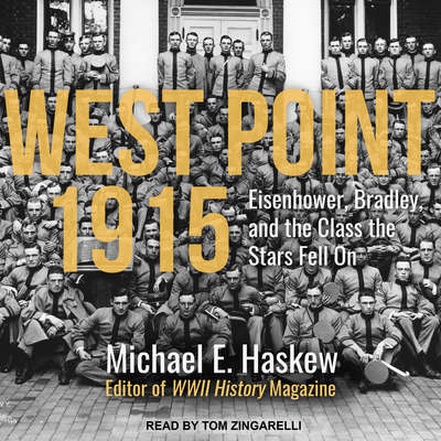 West Point 1915: Eisenhower, Bradley, and the Class the Stars Fell On Audiobook, by Michael E. Haskew