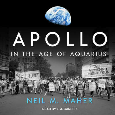 Apollo in the Age of Aquarius Audiobook, by Neil M. Maher