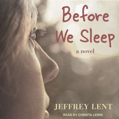 Before We Sleep Audiobook, by Jeffrey Lent