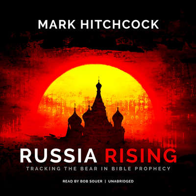 Russia Rising: Tracking the Bear in Bible Prophecy Audiobook, by Mark Hitchcock
