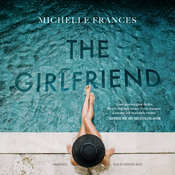 The Girlfriend Audiobook, by Michelle Frances