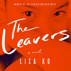 The Leavers: A Novel Audiobook, by Lisa Ko