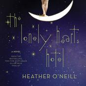 The Lonely Hearts Hotel: A Novel Audiobook, by Heather O'Neill