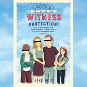 Greetings from Witness Protection! Audiobook, by Jake Burt