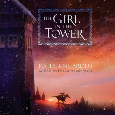 The Girl in the Tower: A Novel Audiobook, by Katherine Arden