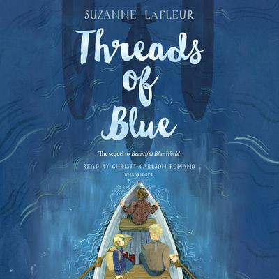 Threads of Blue Audiobook, by Suzanne LaFleur