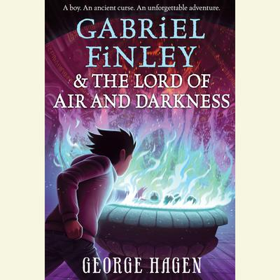 Gabriel Finley and the Lord of Air and Darkness Audiobook, by George Hagen