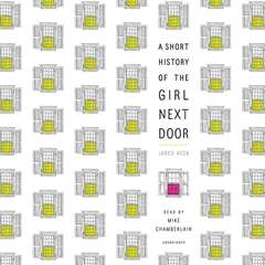 A Short History of the Girl Next Door Audiobook, by Jared Reck