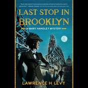 Last Stop in Brooklyn: A Mary Handley Mystery Audiobook, by Lawrence H. Levy