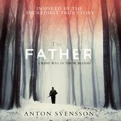 The Father: Made in Sweden, Part I Audiobook, by Anton Svensson|