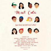 Meet Cute: Some people are destined to meet.: Some People Are Destined to Meet Audiobook, by Jennifer L. Armentrout, Dhonielle Clayton, Katie Cotugno, Jocelyn Davies, Huntley Fitzpatrick, Nina LaCour, Emery Lord, Katharine McGee, Kass Morgan, Julie Murphy, Meredith Russo, Sara Shepard, Nicola Yoon, Ibi Zoboi, various authors