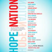 Hope Nation: YA Authors Share Personal Moments of Inspiration Audiobook, by various authors, Angie Thomas, Marie Lu