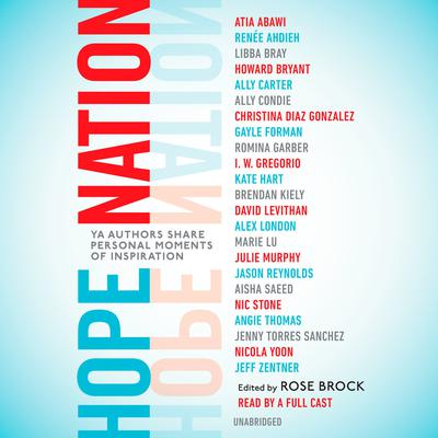 Hope Nation: YA Authors Share Personal Moments of Inspiration Audiobook, by various authors