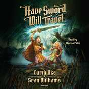 Have Sword, Will Travel Audiobook, by Garth Nix, Sean Williams