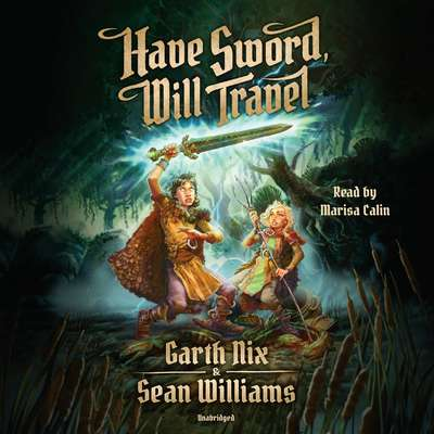 Have Sword, Will Travel Audiobook, by Garth Nix