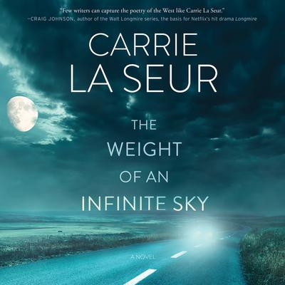 The Weight of An Infinite Sky: A Novel Audiobook, by Carrie La Seur