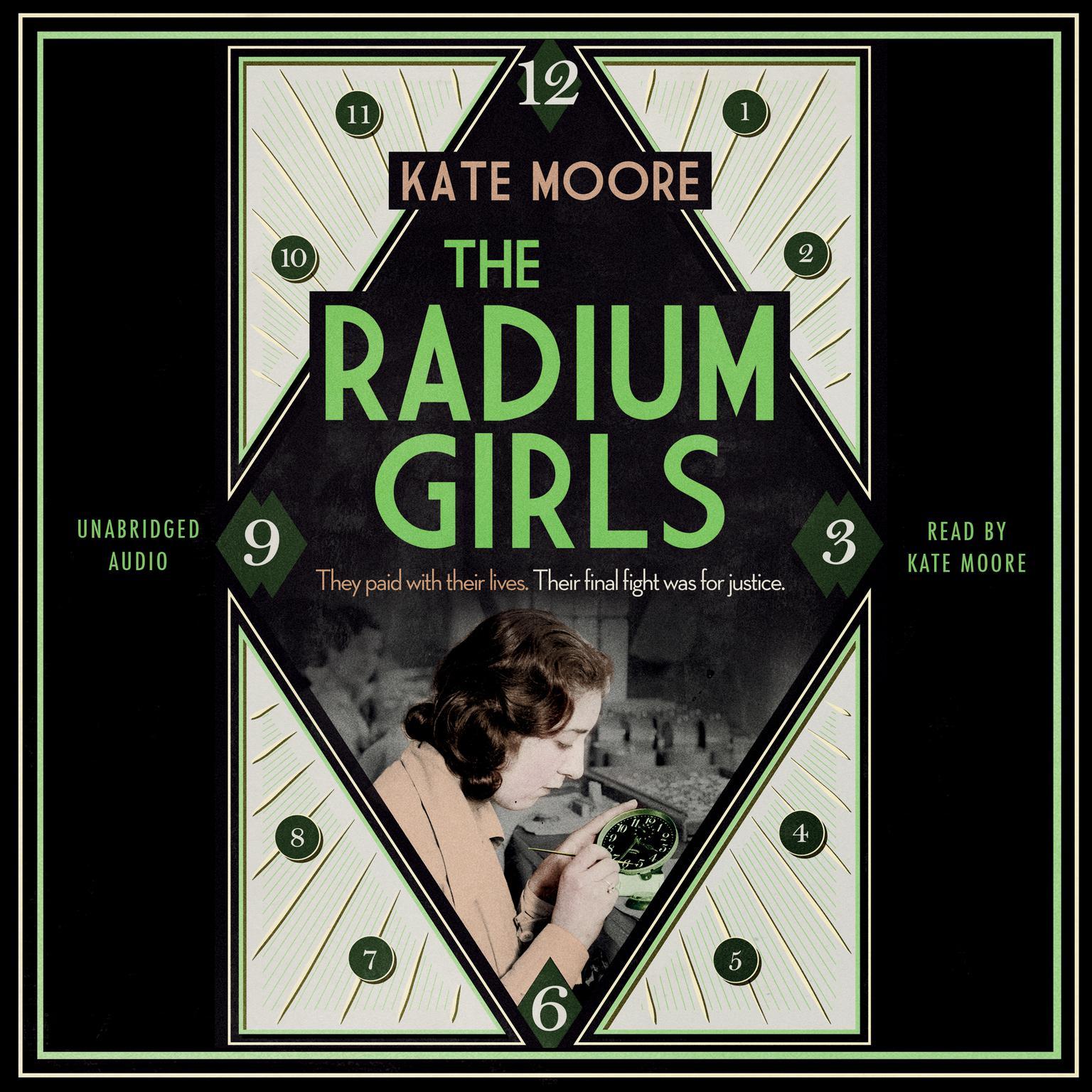 The Radium Girls: The Dark Story of America's Shining Women Audiobook, by Kate Moore