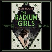 The Radium Girls: The Dark Story of America's Shining Women Audiobook, by Kate Moore