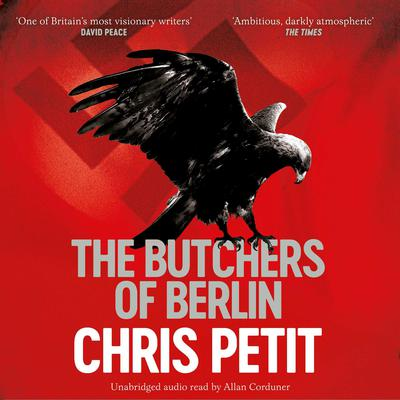 The Butchers of Berlin Audiobook, by Chris Petit