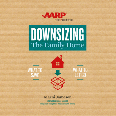 Downsizing The Family Home: What to Save, What to Let Go Audiobook, by Marni Jameson
