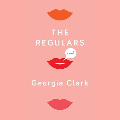 The Regulars Audiobook, by Georgia Clark