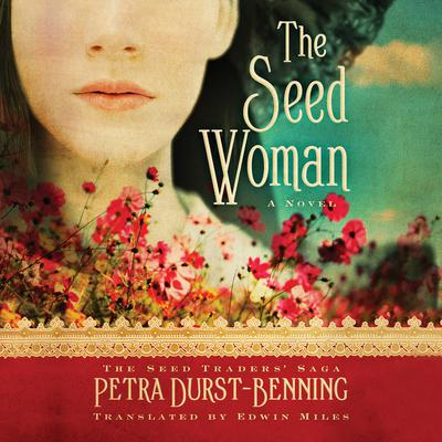 The Seed Woman Audiobook, by Petra Durst-Benning