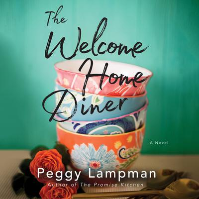 The Welcome Home Diner: A Novel Audiobook, by Peggy Lampman