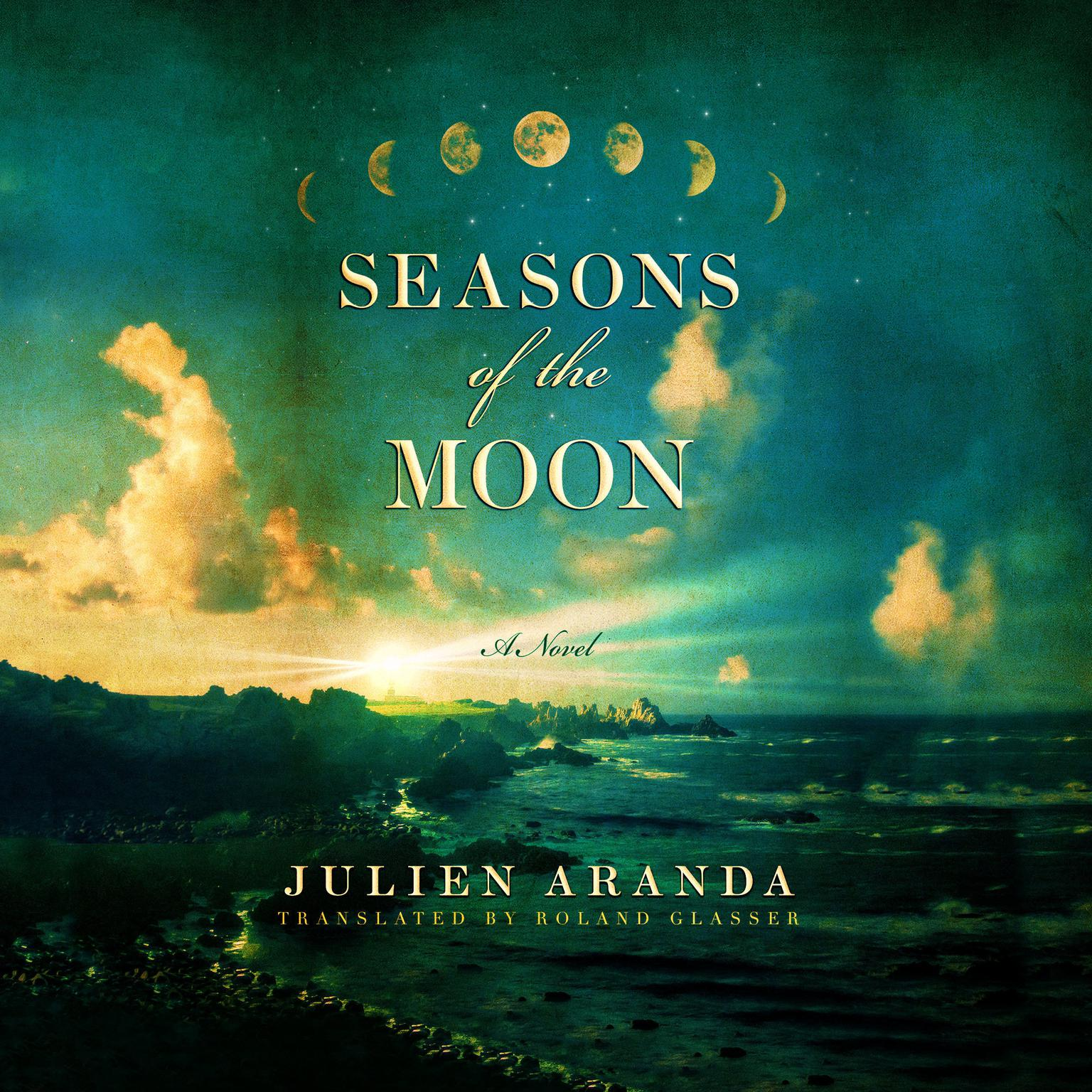Seasons of the Moon Audiobook, by Julien Aranda