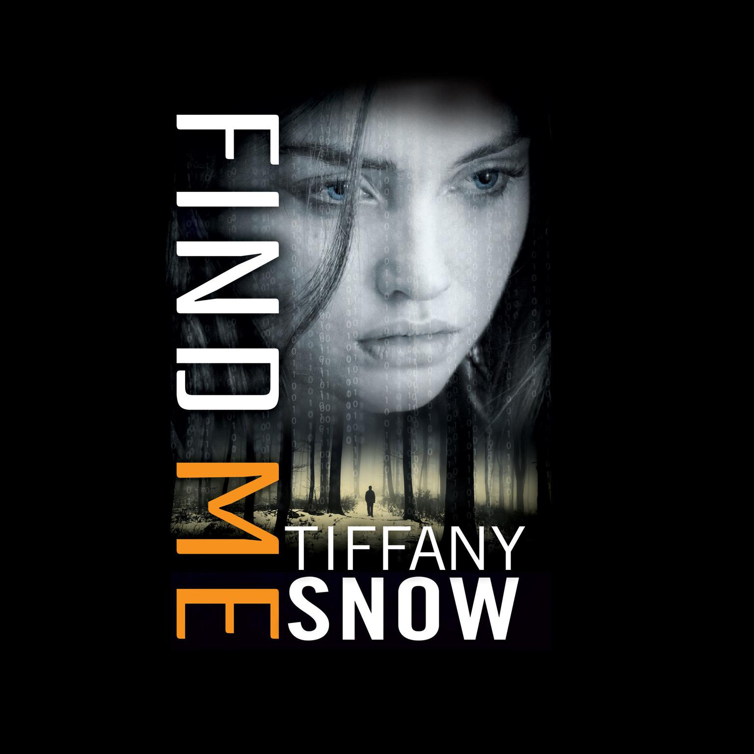 Find Me Audiobook, by Tiffany Snow