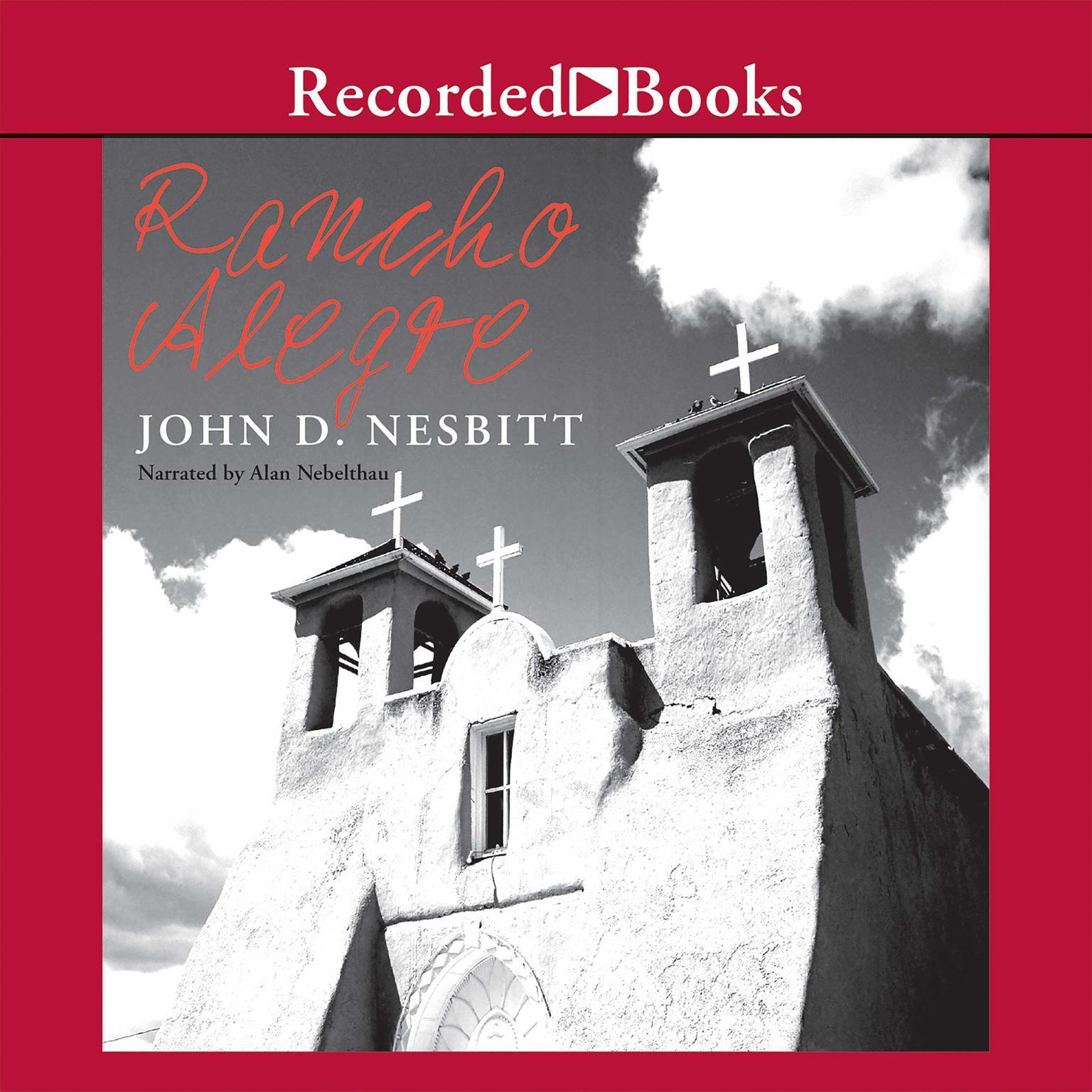 Rancho Alegre Audiobook, by John Nesbitt