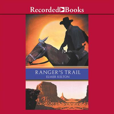 Rangers Trail Audiobook, by Elmer Kelton
