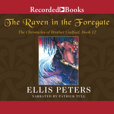 The Raven in the Foregate Audiobook, by Ellis Peters