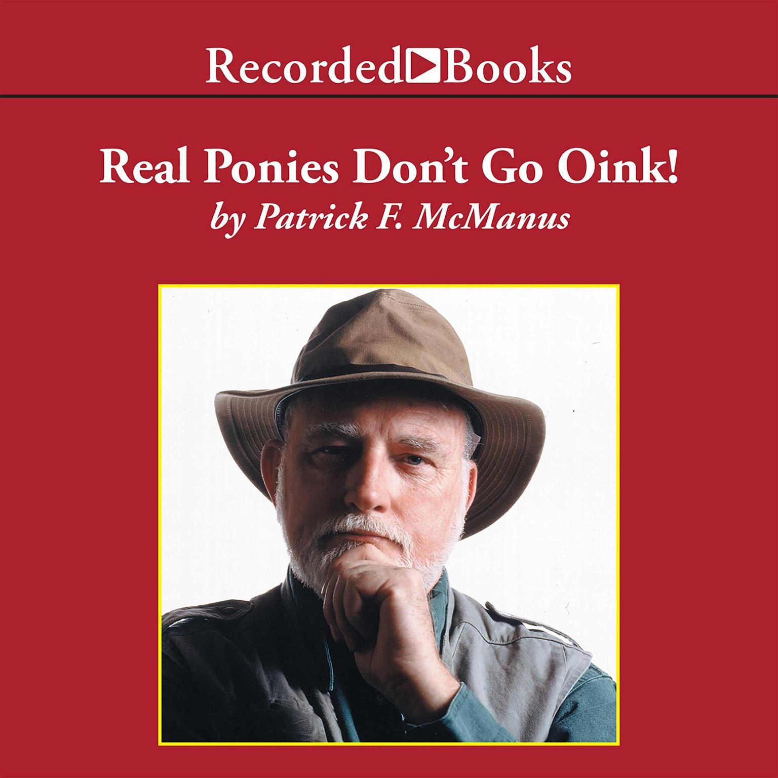 Real Ponies Dont Go Oink Audiobook, by Patrick F. McManus