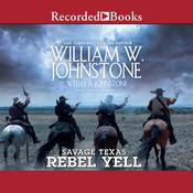 Rebel Yell Audiobook, by J. A. Johnstone, William W. Johnstone