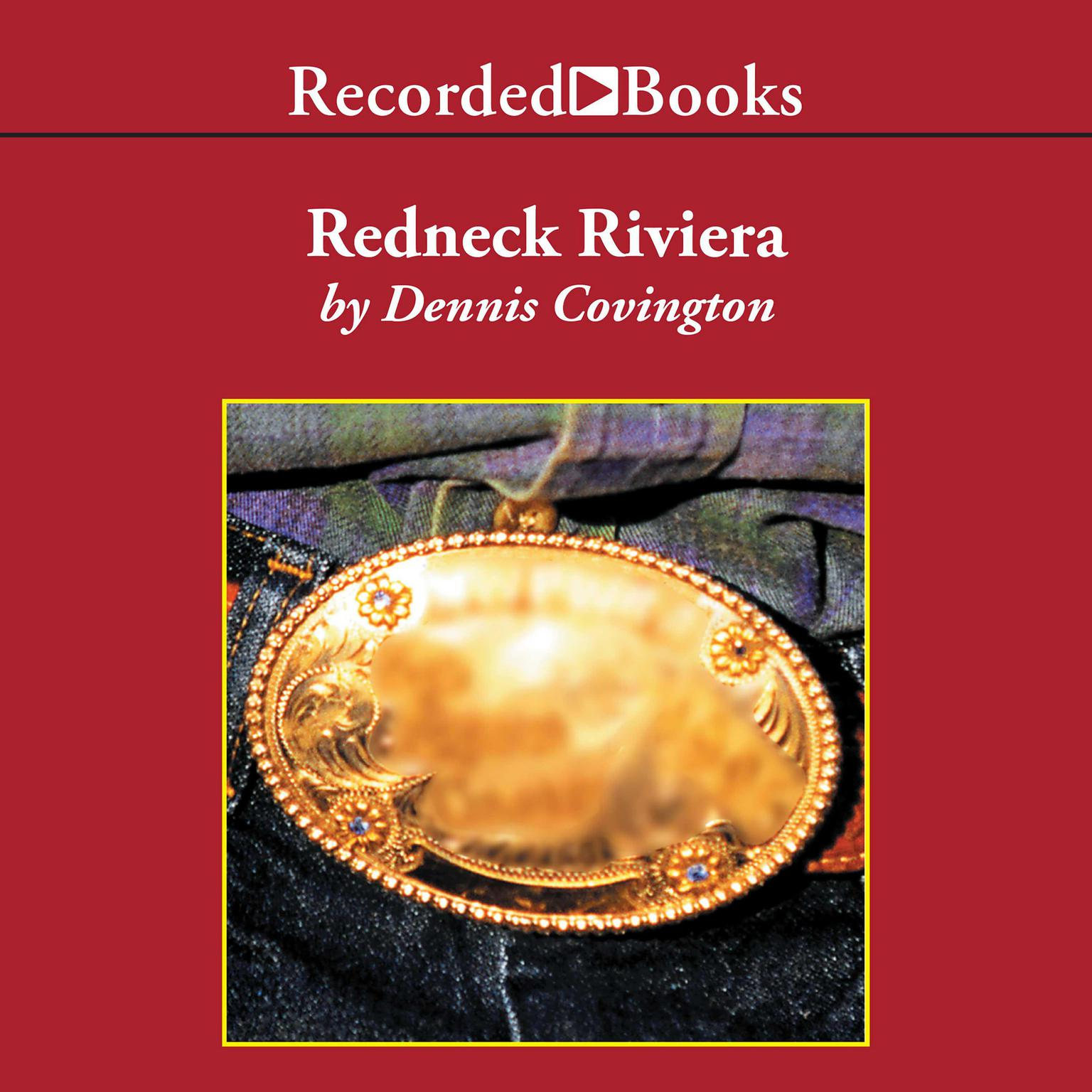 Printable Redneck Riviera: Armadillos, Outlaws, and the Demise of an American Dream Audiobook Cover Art
