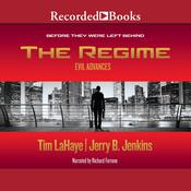 The Regime: Evil Advances / Before They Were Left Behind Audiobook, by Jerry B. Jenkins, Tim LaHaye