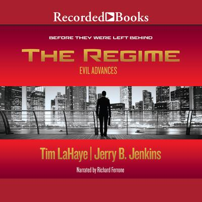 The Regime: Evil Advances / Before They Were Left Behind Audiobook, by Jerry B. Jenkins