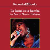 La reina es la rumba: Por siempre…Celia Audiobook, by Juan Moreno-Velázquez