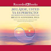 Relajese usted ya es perfecto Audiobook, by Bruce Schneider