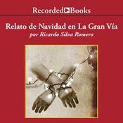 Relato de Navidad en la Gran Via Audiobook, by Ricardo Silva Romero